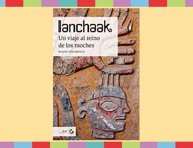 Obra 3.º Ianchaak. Un viaje al reino de los moches
