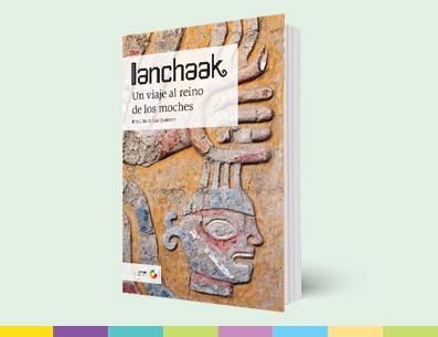 Obra: Ianchaak, un viaje al reino de los moches