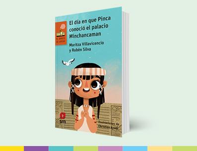 Obra: El día en que Pinca conoció el palacio de Minchancaman