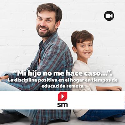 Mi hijo no me hace caso… La disciplina positiva en el hogar en tiempos de educación remota