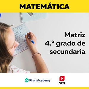 MATEMÁTICA – Matriz Savia SM y Khan Academy