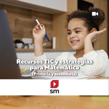 Recursos TIC y estrategias para Matemática