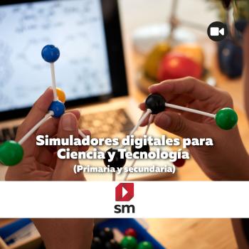 Simuladores digitales para Ciencia y Tecnología